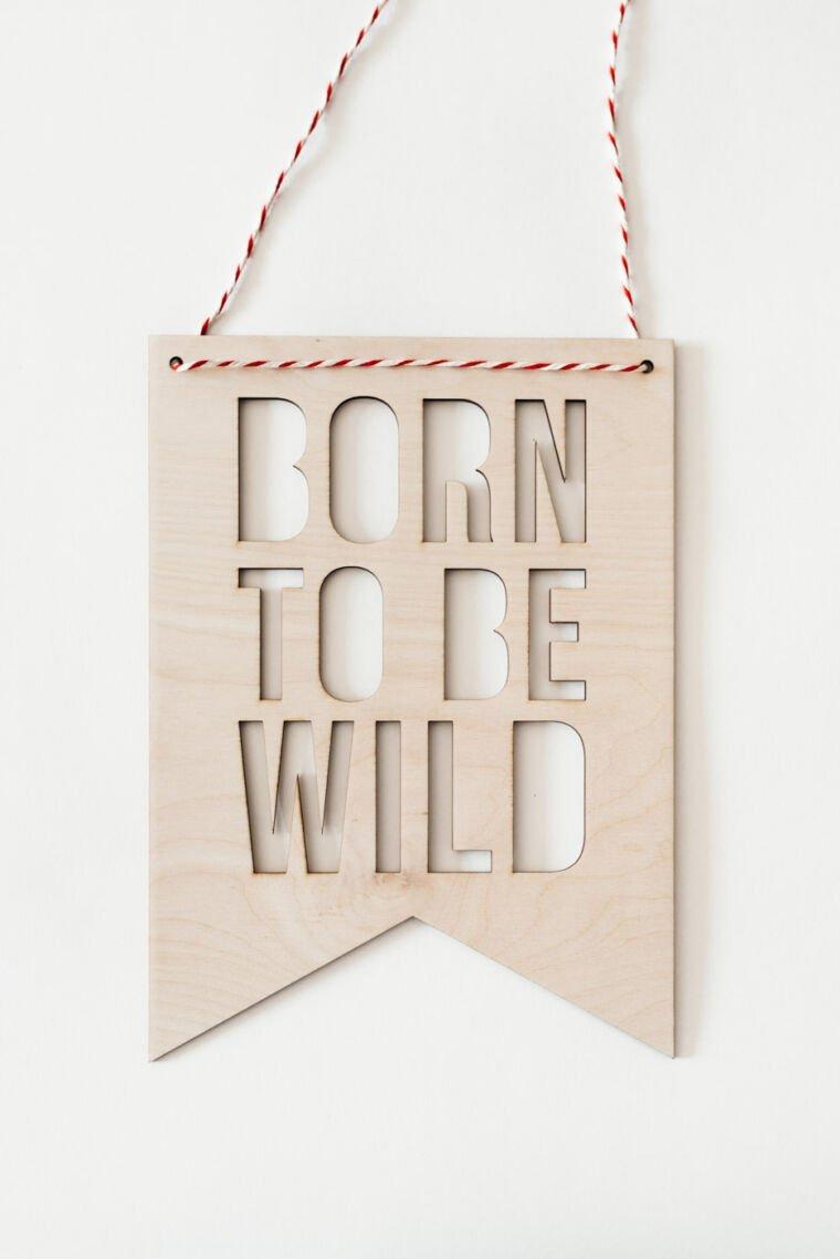 Drewniany proporczyk Born To Be Wild